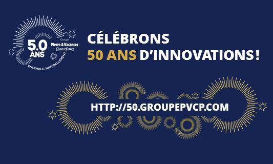 Le Groupe Pierre & Vacances-Center Parcs fête ses 50 ans !